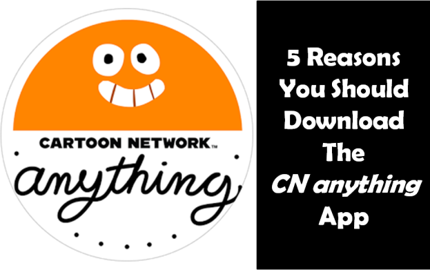 5 Reasons You Should Download The Cn Anything App Today