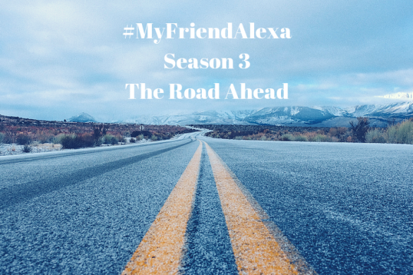 #MyFriendAlexa Season 3
