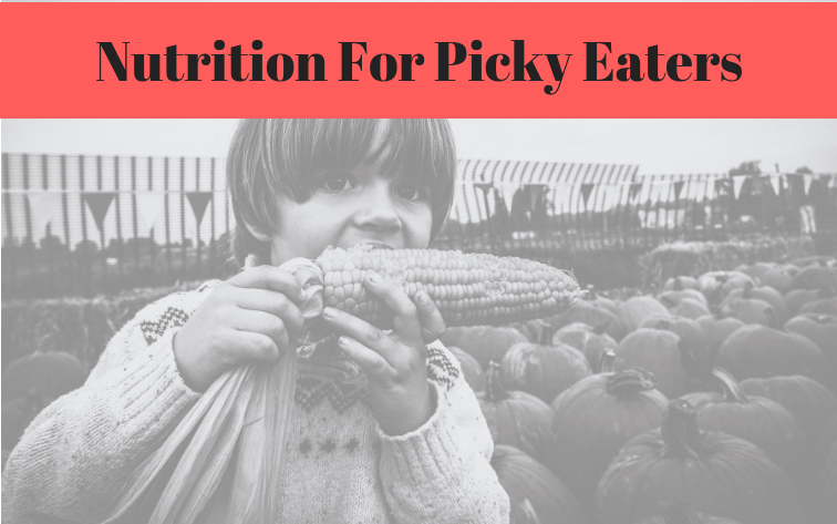 Nutrition For My Picky Eater