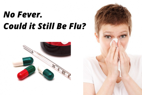 No Fever. But Still Flu?