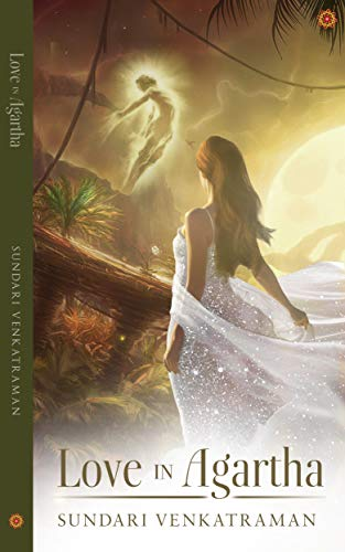 Love In Agartha by Sundari Venkatraman